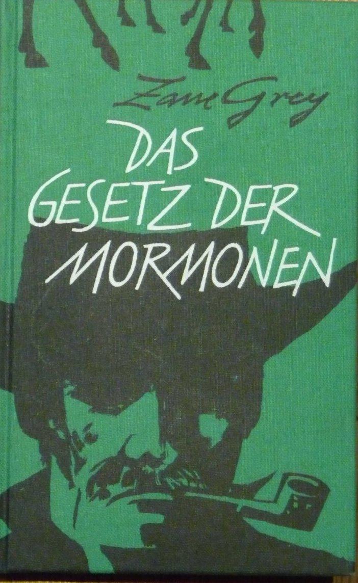 Zane-Grey+Das-Gesetz-der-Mormonen-1